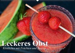 Leckeres Obst. Köstliches mit Früchten und Beeren (Wandkalender 2018 DIN A2 quer) von Stanzer,  Elisabeth