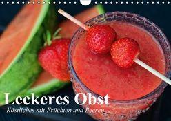 Leckeres Obst. Köstliches mit Früchten und Beeren (Wandkalender 2018 DIN A4 quer) von Stanzer,  Elisabeth
