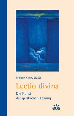 Lectio divina – Die Kunst der geistlichen Lesung von Casey,  Michael