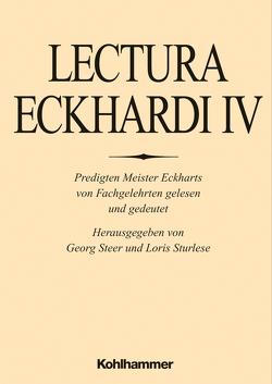 Lectura Eckhardi / Lectura Eckhardi IV von Flasch,  Kurt, Löser,  Freimut, Mieth,  Dietmar, Morgan,  Ben, Palazzo,  Alessandro, Steer,  Georg, Sturlese,  Loris, Vinzent,  Markus