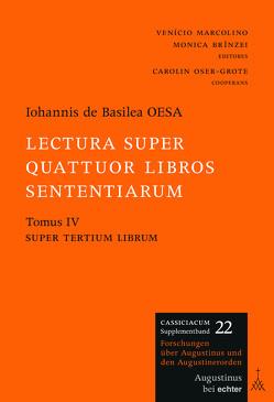 Lectura super quattuor libros Sententiarum von Brînzei,  Monica, de Basilea OESA,  Johannis, Marcolino,  Venicio, Oser-Grote,  Carolin