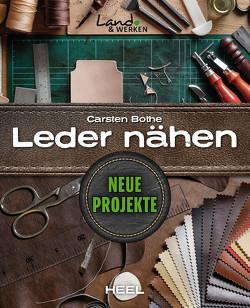 Leder nähen – Neue Projekte von Bothe,  Carsten