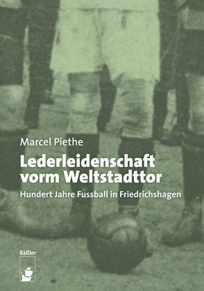 Lederleidenschaft vorm Weltstadttor von Engel,  Manfred, Piethe,  Marcel