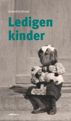 Ledigenkinder von Bickel,  Kriemhild