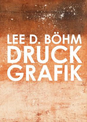 Lee D. Böhm Druckgrafik von Böhm,  Lee D.