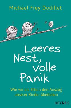 Leeres Nest, volle Panik von Brink,  Nathalie, Frey Dodillet,  Michael