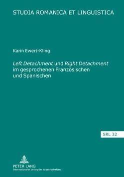 «Left Detachment» und «Right Detachment» im gesprochenen Französischen und Spanischen von Ewert-Kling,  Karin