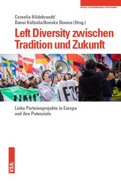 Left Diversity zwischen Tradition und Zukunft von Bouma,  Amieke, Hildebrandt,  Cornelia, Koltsida,  Danai