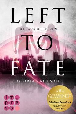 Left to Fate. Die Ausgesetzten von Trutnau,  Gloria