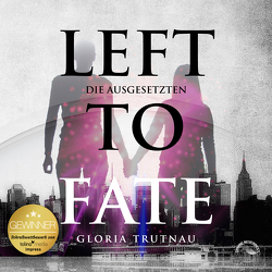 Left to Fate von Gscheidle,  Tillmann, Trunau,  Gloria, Vanroy,  Funda