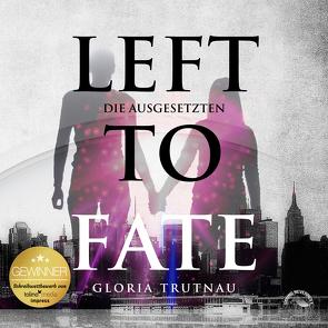 Left to Fate von Gscheidle,  Tillmann, Trunau,  Gloria, Vanroy,  Funda