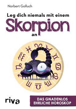 Leg dich niemals mit einem Skorpion an von Golluch,  Norbert