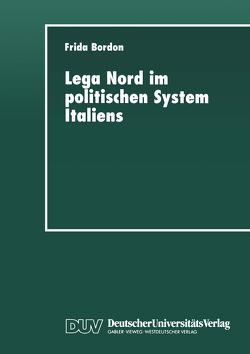 Lega Nord im politischen System Italiens von Bordon,  Frida