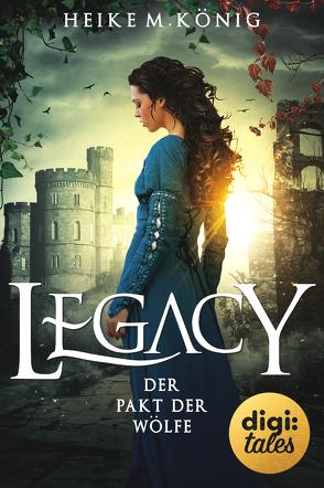 Legacy (3). Der Pakt der Wölfe von König,  Heike M.