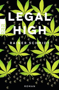 Legal High von Schmidt,  Rainer