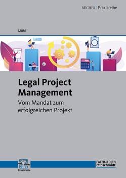 Legal Project Management von Mühl,  Dr. Thomas