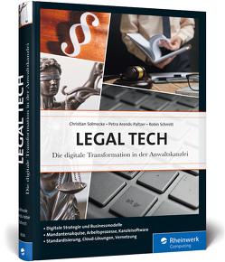 Legal Tech von Arends-Paltzer,  Petra, Schmitt,  Robin, Solmecke,  Christian