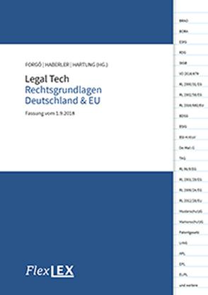 Legal Tech Rechtsgrundlagen Deutschland & EU von Forgó,  Nikolaus, Haberler,  Veronika, Hartung,  Markus