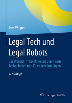 Legal Tech und Legal Robots von Wagner,  Jens