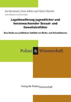 Legalbewährung jugendlicher und heranwachsender Sexual- und Gewaltstraftäter von Hinrichs,  Günter, Köhler,  Dennis, Rotermann,  Ina