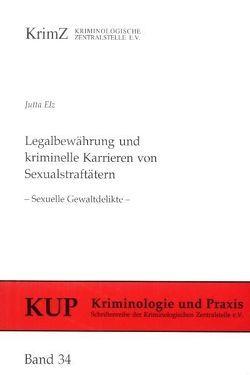 Legalbewährung und kriminelle Karrieren von Sexualstraftätern von Elz,  Jutta