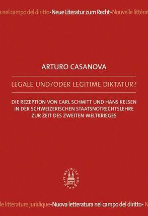 Legale und/oder legitime Diktatur? von Casanova,  Arturo