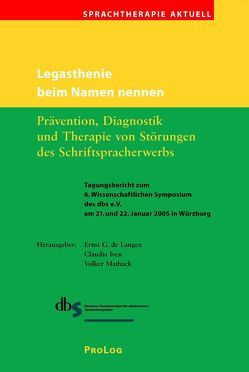 Legasthenie beim Namen nennen von Iven,  Claudia, Langen,  Ernst G de, Maihack,  Volker