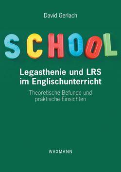 Legasthenie und LRS im Englischunterricht von Gerlach,  David
