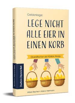 Lege nicht alle Eier in einen Korb von Bacher,  Urban, Herrmann,  Marco