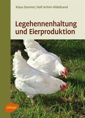 Legehennenhaltung und Eierproduktion von Damme,  Dr. Klaus, Hildebrand,  Ralf-Achim