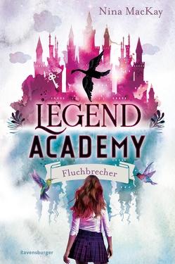 Legend Academy, Band 1: Fluchbrecher von Liepins,  Carolin, MacKay,  Nina