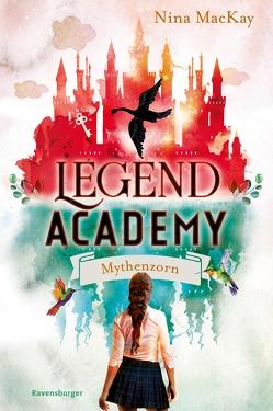 Legend Academy, Band 2: Mythenzorn von Liepins,  Carolin, MacKay,  Nina