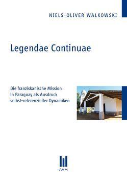 Legendae Continuae von Walkowski,  Niels-Oliver