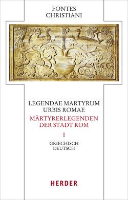 Legendae martyrum urbis Romae – Märtyrerlegenden der Stadt Rom von Seeliger,  Hans Reinhard, Wischmeyer,  Wolfgang