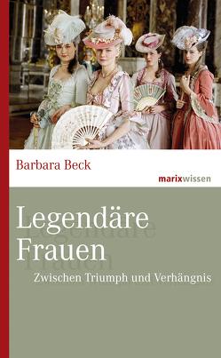 Legendäre Frauen von Beck,  Barbara