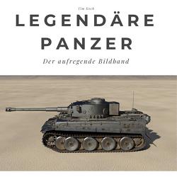 Legendäre Panzer von Koch,  Tim