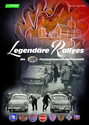 Legendäre Rallyes von Dipl.-Ing. Ihling,  Horst