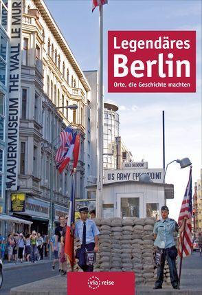 Legendäres Berlin von Schwiontek,  Elisabeth
