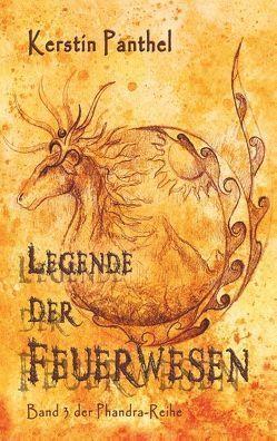 Legende der Feuerwesen von Panthel,  Kerstin