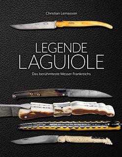 Legende Laguiole von Lemasson,  Christian, Wolfgang,  Lantelme