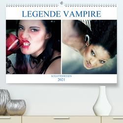 Legende Vampire (Premium, hochwertiger DIN A2 Wandkalender 2021, Kunstdruck in Hochglanz) von Brunner-Klaus,  Liselotte