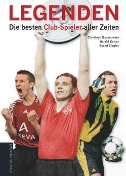 Legenden von Bausenwein,  Christoph, Kaiser,  Harald, Siegler,  Bernd