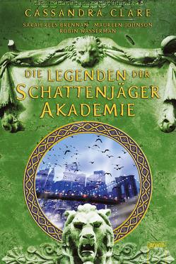 Legenden der Schattenjäger-Akademie von Brennan,  Sarah Rees, Clare,  Cassandra, Fritz,  Franca, Johnson,  Maureen, Koop,  Heinrich, Wasserman,  Robin
