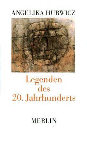 Legenden des 20.Jahrhunderts von Hurwicz,  Angelika