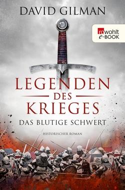 Legenden des Krieges: Das blutige Schwert von Gilman,  David, Palm,  Peter, Schünemann,  Anja