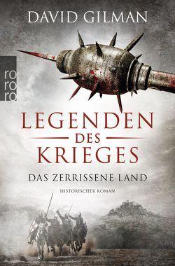 Legenden des Krieges: Das zerrissene Land von Gilman,  David, Schünemann,  Anja