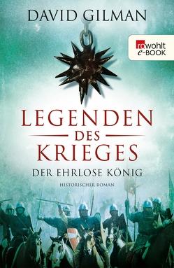 Legenden des Krieges: Der ehrlose König von Gilman,  David, Palm,  Peter, Windgassen,  Michael