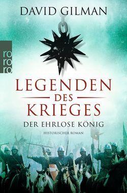 Legenden des Krieges: Der ehrlose König von Gilman,  David, Windgassen,  Michael