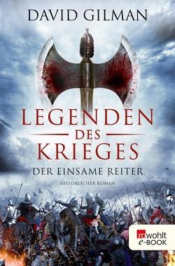 Legenden des Krieges: Der einsame Reiter von Gilman,  David, Palm,  Peter, Schünemann,  Anja
