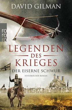 Legenden des Krieges: Der eiserne Schwur von Gilman,  David, Schünemann,  Anja